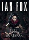 Fatal Mistress - a 10-minute short story