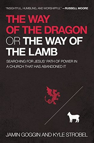 The Way of the Dragon or the Way of the Lamb: Searching for Jesus Path of Power in a Church that Has Abandoned It (ePUB)