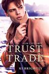 Trust Trade by Ki Brightly