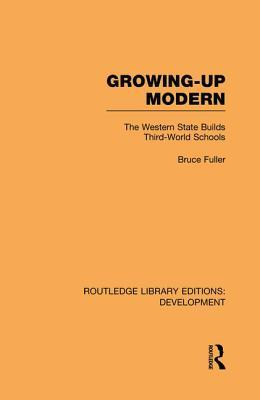 Growing-Up Modern: The Western State Builds Third-World Schools