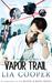 Vapor Trail by Lia Cooper