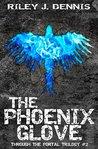 The Phoenix Glove (Through the Portal #2)