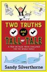 Two Truths and a Tall Tale by Sandy Silverthorne