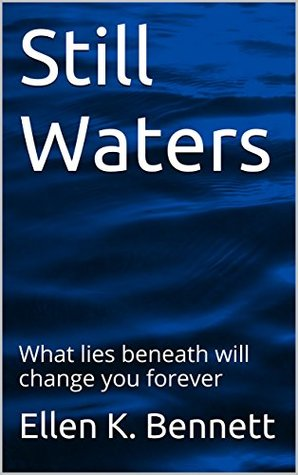 Still Waters: What lies beneath will change you forever