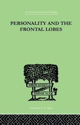 Personality and the Frontal Lobes: An Investigatio...