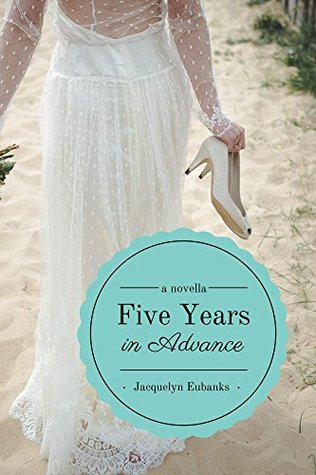 Five Years in Advance: A Novella