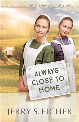 Always Close to Home (St. Lawrence County Amish #3)