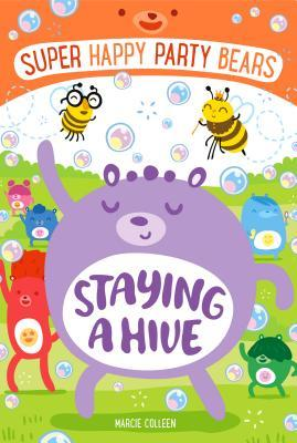 ePubs and Kindle Super Happy Party Bears: Staying a Hive