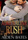 Adrenaline Rush (Never Too Late, #2)