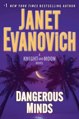 Dangerous Minds (Knight and Moon #2) - Janet Evanovich