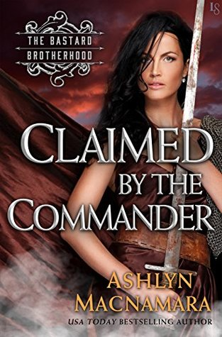 Claimed by the Commander (The Bastard Brotherhood #2)