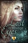 Lost in Strange Eyes by Johanna Danninger