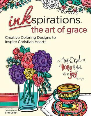Inkspirations the Art of Grace: Creative Coloring Designs to Inspire Christian Hearts