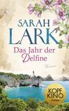 Das Jahr der Delfine by Sarah Lark