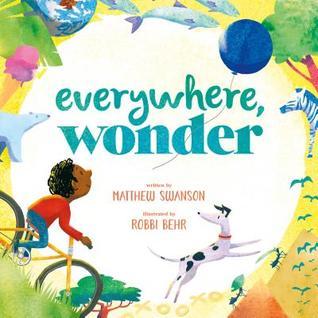 Everywhere, Wonder by Matthew Swanson