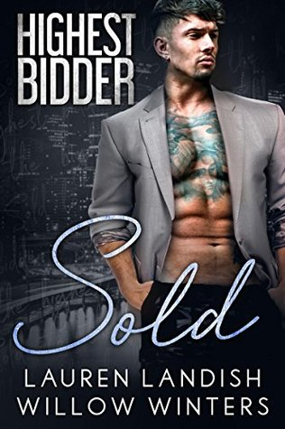 Sold (Highest Bidder, #2) by Lauren Landish