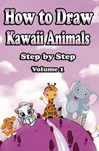 How to Draw Kawaii Animals Step by Step Volume 1: Learn to Draw Cute Cartoon Animals - Mastering kawaii baby animals like kittens, puppies,elephant & many more (Drawing Cute Animals Book)