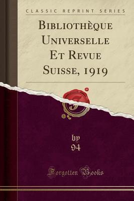 Bibliotheque Universelle Et Revue Suisse, 1919