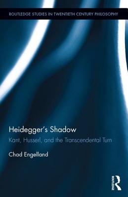 heidegger-s-shadow-kant-husserl-and-the-transcendental-turn