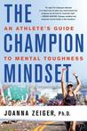 The Champion Mindset by Joanna Zeiger