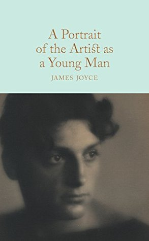 A Portrait of the Artist as a Young Man (Macmillan Collector's Library Book 95)