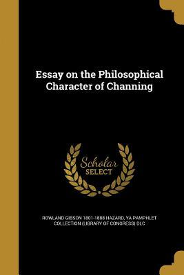 Essay on the Philosophical Character of Channing