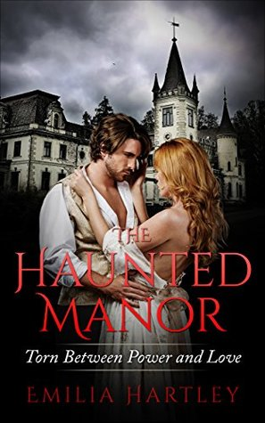 The Haunted Manor: Torn Between Power and Love: A Regency Paranormal Romance(Power and Love 1)