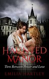 The Haunted Manor by Emilia Hartley