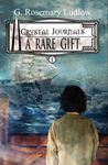 A Rare Gift (Crystal Journals #1)