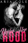 Under Her Hood by Aria Cole