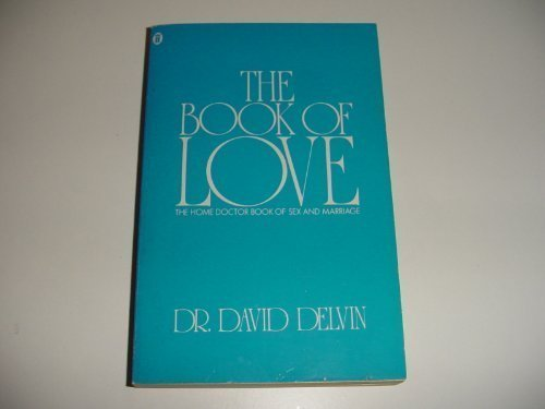 The Book of Love: Home Doctor Book of Sex and Marriage