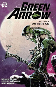 Green arrow volume 9 outbreak by benjamin percy 30144482 fandeluxe Images