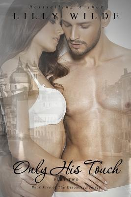 Only His Touch by Lilly Wilde