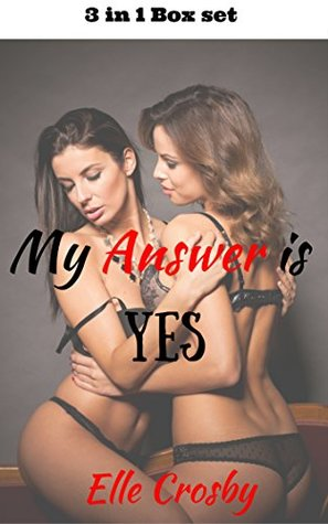 My Answer is Yes: (A Lesbian Romance - 3 in 1 Box Set)