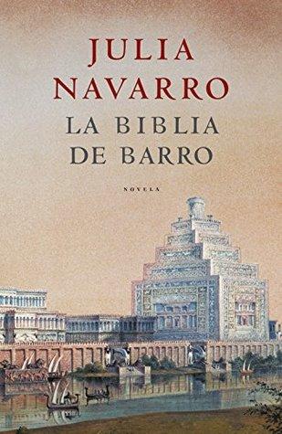 La biblia de barro por Julia Navarro