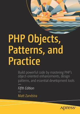 Php objects, patterns, and practice by matt zandstra.