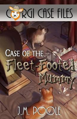 Case of the Fleet-Footed Mummy by Jeffrey M. Poole