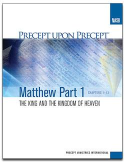 The King and The Kingdom of Heaven, Precept Upon Precept (Matthew Part 1,#1)