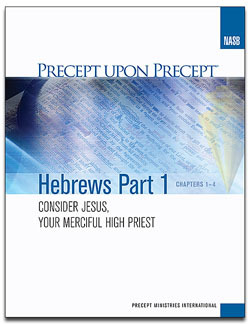 Precept Upon Precept Hebrews Part 1