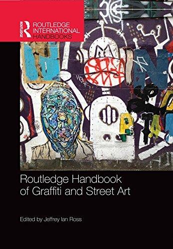 Routledge Handbook of Graffiti and Street Art (Routledge International Handbooks)