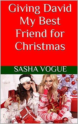 Giving David My Best Friend for Christmas: (Cuckqu...