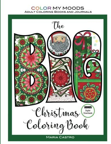 The BIG Christmas Coloring Book by Color My Moods Adult Coloring Books and Journals: A festive collection of drawings, including a nativity scene, ... mandalas and patterns, fun sayings, and more!