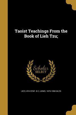 Taoist Teachings from the Book of Lieh Tzu;