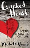 Cracked Heart: Poetic Thoughts on a Life