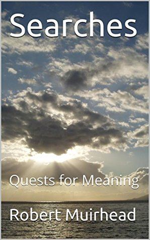 Searches: Quests for Meaning