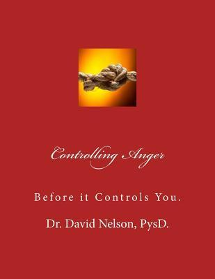 Controlling Anger: Before It Controls You