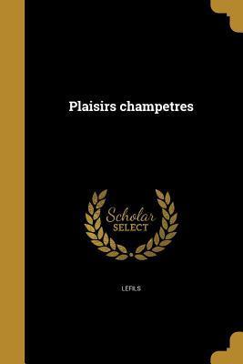 Plaisirs Champe Tres