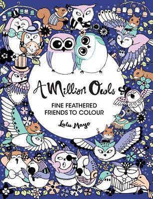 A Million Owls Fine Feathered Friends To Color By Lulu Mayo