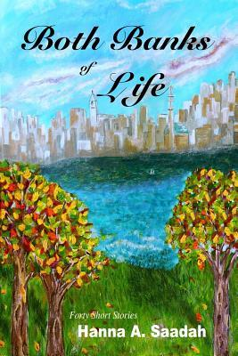 Both Banks of Life: Forty Short Stories