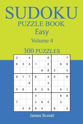 300 Easy Sudoku Puzzle Book Volume 4 By James Scoutt
